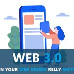 web 3.0 web your web design really matters